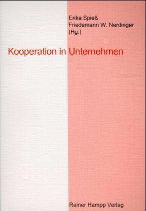 Kooperation in Unternehmen - Erika Spiess; Friedemann W Nerdinger; Michael J Fallgatter; Erika Spiess; Friedemann W Nerdinger
