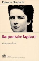 Fontes rerum Austriacarum. Österreichische Geschichtsquellen / Kaiserin Elisabeth - Das poetische Tagebuch - Brigitte Hamann