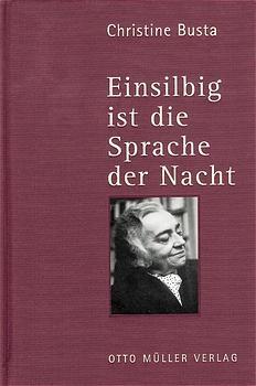 Einsilbig ist die Sprache der Nacht - Christine Busta; Anton Gruber