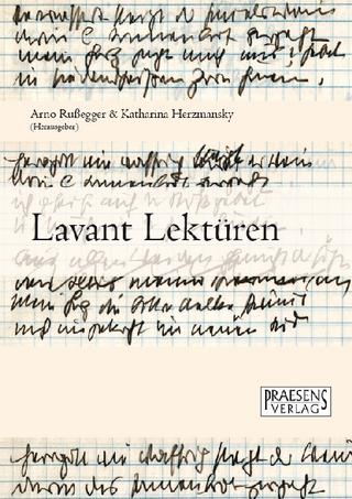 Lavant Lektüren - Arno Russegger; Katharina Herzmansky