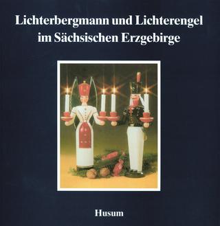 Lichterbergmann und Lichterengel im Sächsischen Erzgebirge