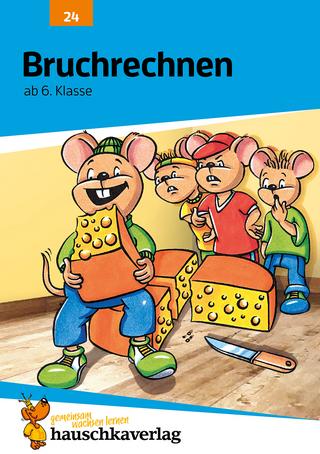 Bruchrechnen ab 6. Klasse, A5-Heft - Adolf Hauschka; Linda Bayerl