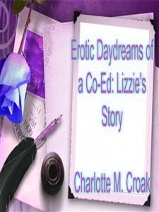 Cinco Devaneios Eróticos De Uma Universitária - Livro Da Lizzie - Charlotte M.Croak