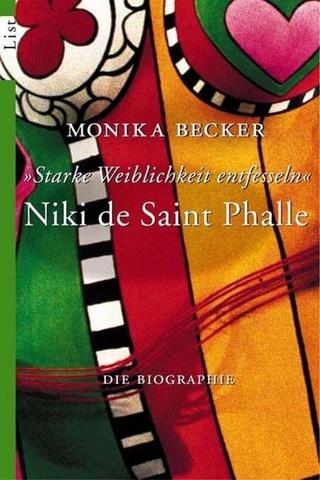 Niki de Saint Phalle - 'Starke Weiblichkeit entfesseln' - Monika Becker