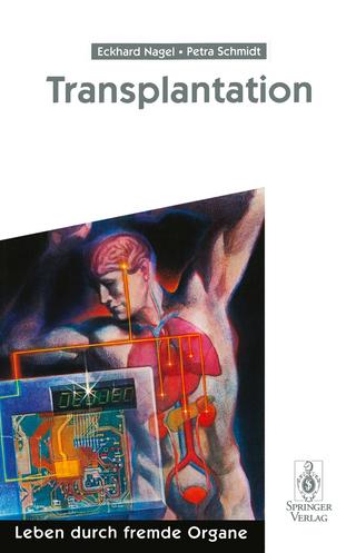 Transplantation - Eckhard Nagel; Rudolf Pichlmayr; Petra Schmidt