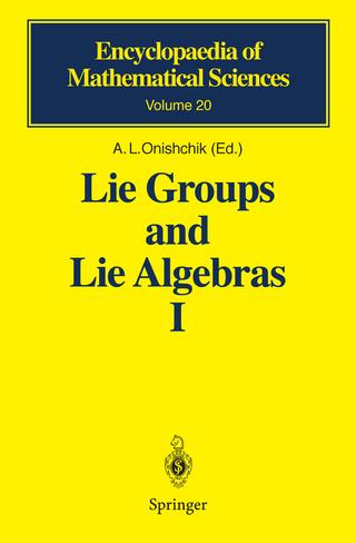 Lie Groups and Lie Algebras I - V.V. Gorbatsevich; A.L. Onishchik; A.L. Onishchik; E.B. Vinberg