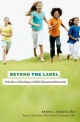 Beyond the Label:A Guide to Unlocking a Child''s Educational Potential