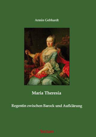 Maria Theresia - Armin Gebhardt