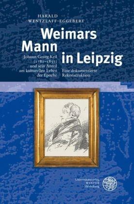 Weimars Mann in Leipzig - Harald Wentzlaff-Eggebert
