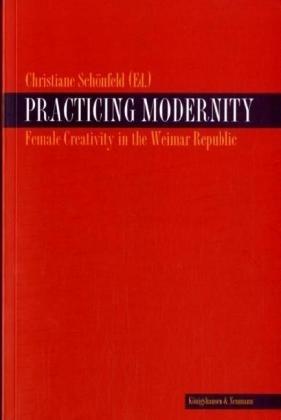 Practicing Modernity - Christiane Schönfeld