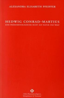 Hedwig Conrad-Martius - Alexandra E Pfeiffer