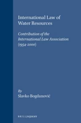 International Law of Water Resources - Slavko Bognanovic