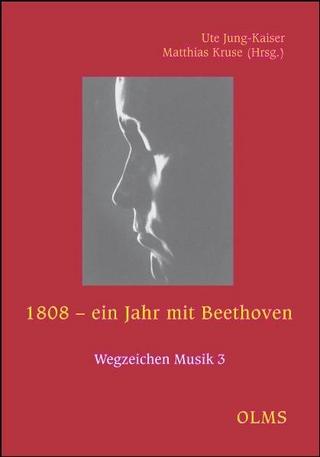 1808 - ein Jahr mit Beethoven - Ute Jung-Kaiser; Matthias Kruse