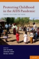 Protecting Childhood in the AIDS Pandemic Finding Solutions that Work