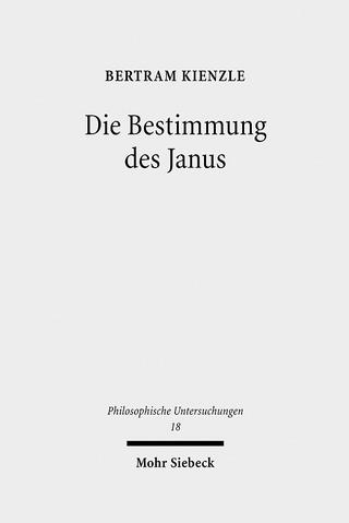 Die Bestimmung des Janus - Bertram Kienzle