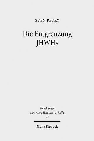 Die Entgrenzung JHWHs - Sven Petry