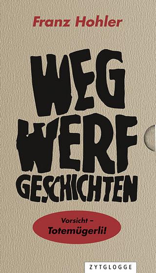 Wegwerfgeschichten - Franz Hohler