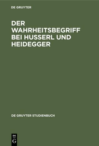 Der Wahrheitsbegriff bei Husserl und Heidegger - Ernst Tugendhat