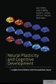 Neural Plasticity and Cognitive Development:Insights from Children with Perinatal Brain Injury