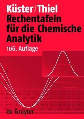 Rechentafeln für die Chemische Analytik von Friedrich W. Küster ...
