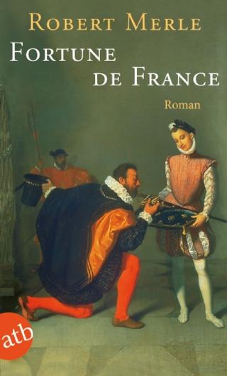 Fortune de France - Robert Merle