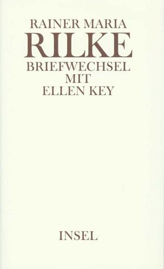 Briefwechsel - Rainer Maria Rilke; Ellen Key; Theodore Fiedler