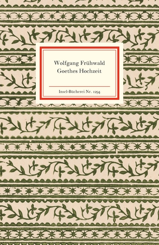 Goethes Hochzeit - Wolfgang Frühwald
