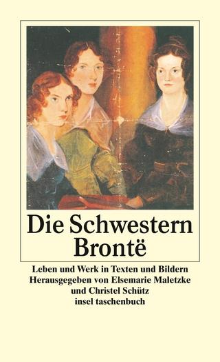 Die Schwestern Brontë - Elsemarie Maletzke; Christel Schütz