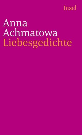 Liebesgedichte - Anna Achmatowa
