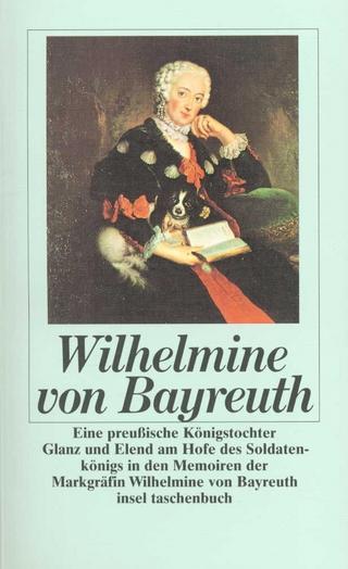 Eine preußische Königstochter - Wilhelmine von Bayreuth; Ingeborg Weber-Kellermann