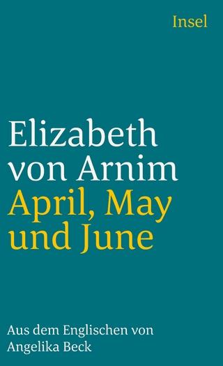 April, May und June - Elizabeth von Arnim