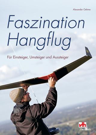 Faszination Hangflug - Alexander Oehme