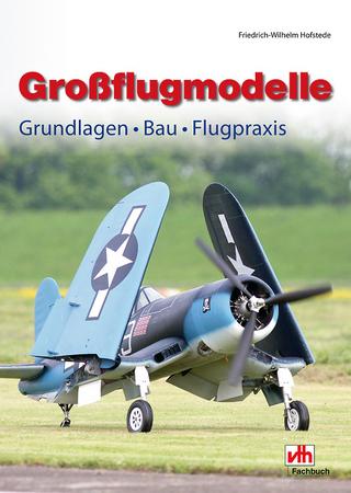 Großflugmodelle - F W Hofstede