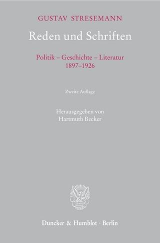 Reden und Schriften. - Hartmuth Becker; Gustav Stresemann