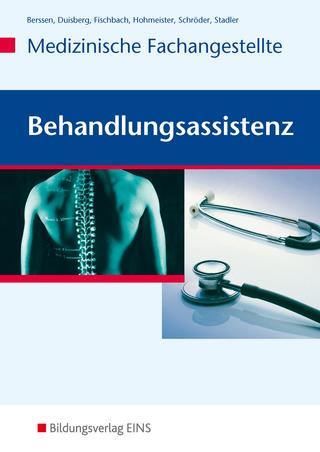 Behandlungsassistenz / Behandlungsassistenz - Medizinische Fachangestellte - Wilfried Berssen; Brigitte Duisberg; Tilman Fischbach; Gerlinde Hohmeister; Angelika Stadler; Erwin Schröder