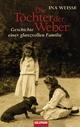 Die Töchter der Weber - Ina Weisse