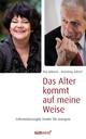 Das Alter kommt auf meine Weise - Ilse Biberti;  Henning Scherf
