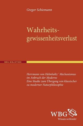 Wahrheitsgewissheitsverlust - Gregor Schiemann