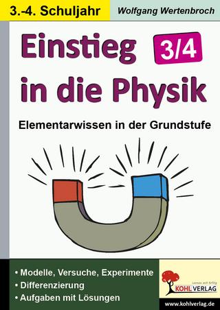 Einstieg in die Physik / Klasse 3-4 - Wolfgang Wertenbroch