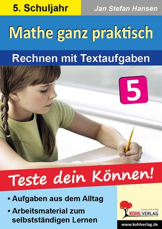 Mathe ganz praktisch - Rechnen mit Textaufgaben, 5. Schuljahr - Jan S Hansen