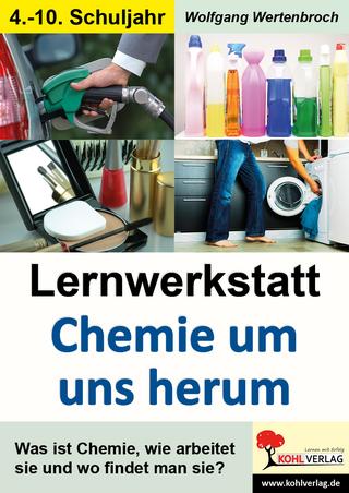 Lernwerkstatt Chemie um uns herum - Wolfgang Wertenbroch