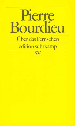 Über das Fernsehen - Pierre Bourdieu