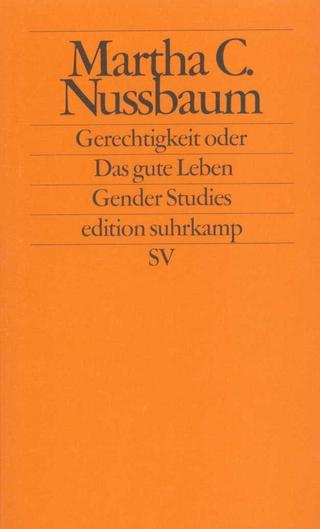 Gerechtigkeit oder Das gute Leben - Martha C. Nussbaum; Herlinde Pauer-Studer