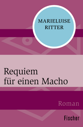 Requiem für einen Macho - Marieluise Ritter