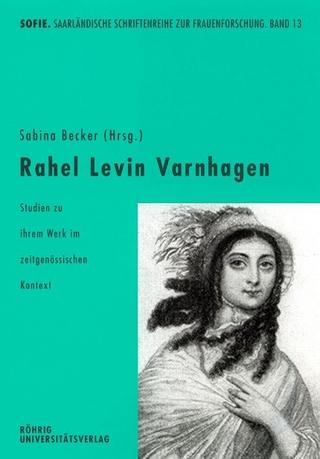 Rahel Levin Varnhagen - Sabina Becker