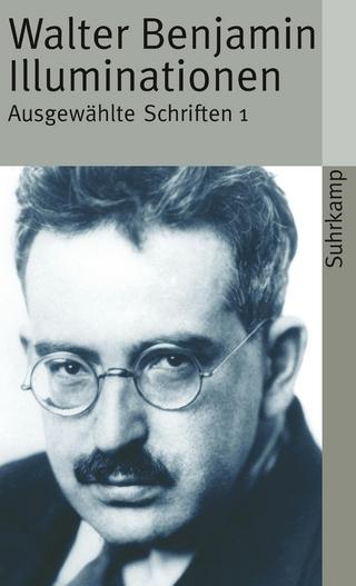 Illuminationen - Walter Benjamin; Siegfried Unseld
