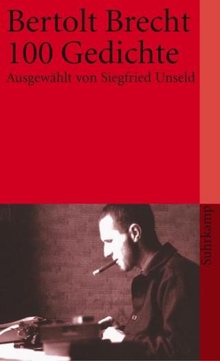 Hundert Gedichte - Bertolt Brecht; Siegfried Unseld