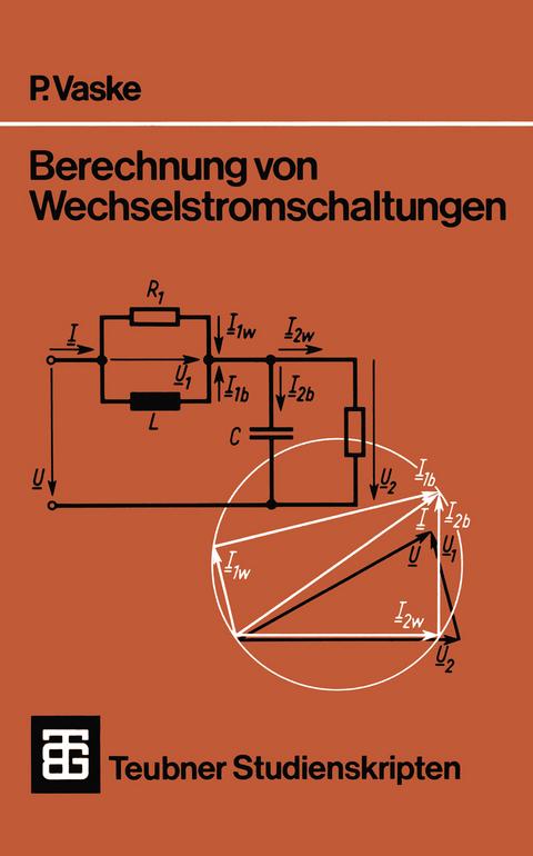 Berechnung von Wechselstromschaltungen von Paul Vaske | ISBN 978-3 ...