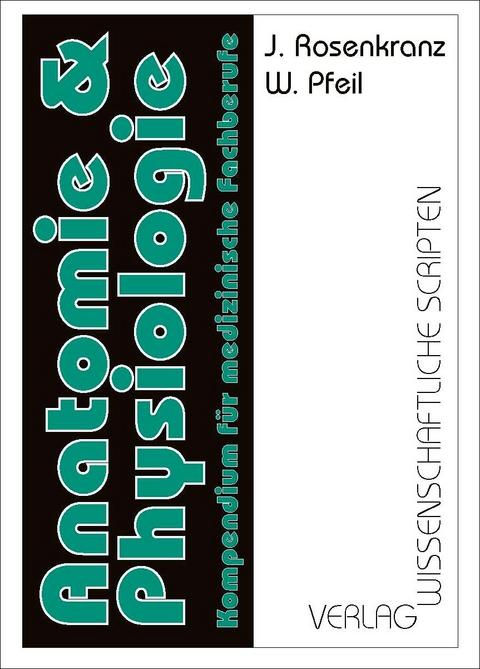 Anatomie und Physiologie von Jürgen Rosenkranz | ISBN 978-3-928921 ...
