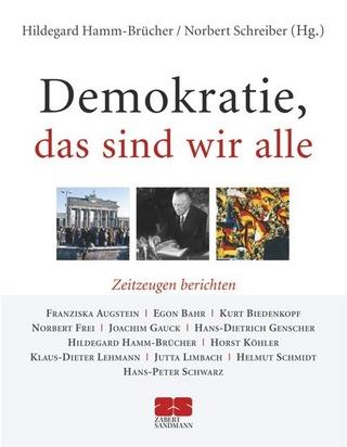 Demokratie, das sind wir alle - Hildegard Hamm-Brücher; Norbert Schreiber